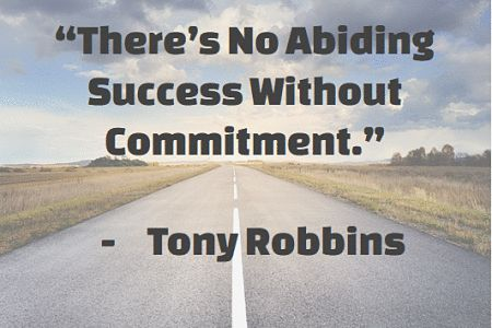there's no abiding success without commitment tony robbins