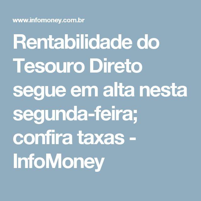Rentabilidade do Tesouro Direto segue em alta nesta segunda-feira; confira taxas - InfoMoney