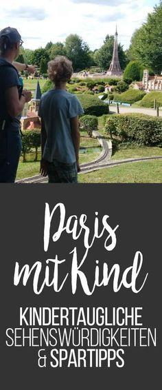 Paris mit Kind: Kindertaugliche Sehenswürdigkeiten und Spartipps   Was ist besser - Disneyland oder Parc Asterix? Welche Tickets für die Metro?   Reisen mit Kind, Urlaub mit Kindern
