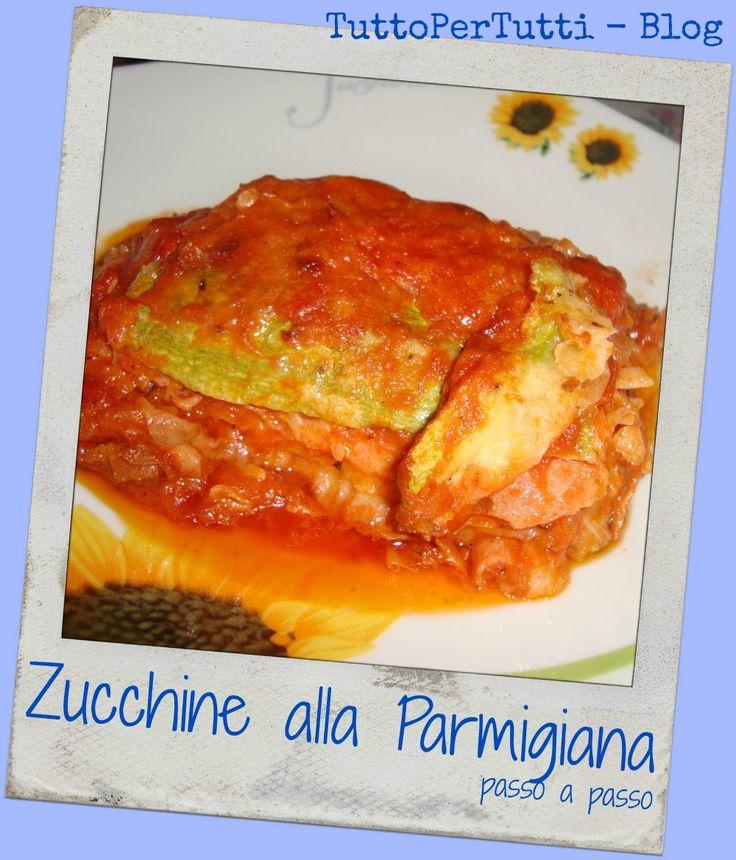 TuttoPerTutti: ZUCCHINE ALLA PARMIGIANA (ricetta con foto passo a passo) Io ho decisamente fame! Deliziose!! http://tucc-per-tucc.blogspot.it/2015/04/zucchine-alla-parmigiana-ricetta-con.html