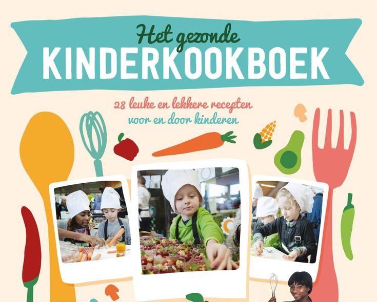 Het Gezonde Kinderkookboek: gezonde recepten door en voor kinderen