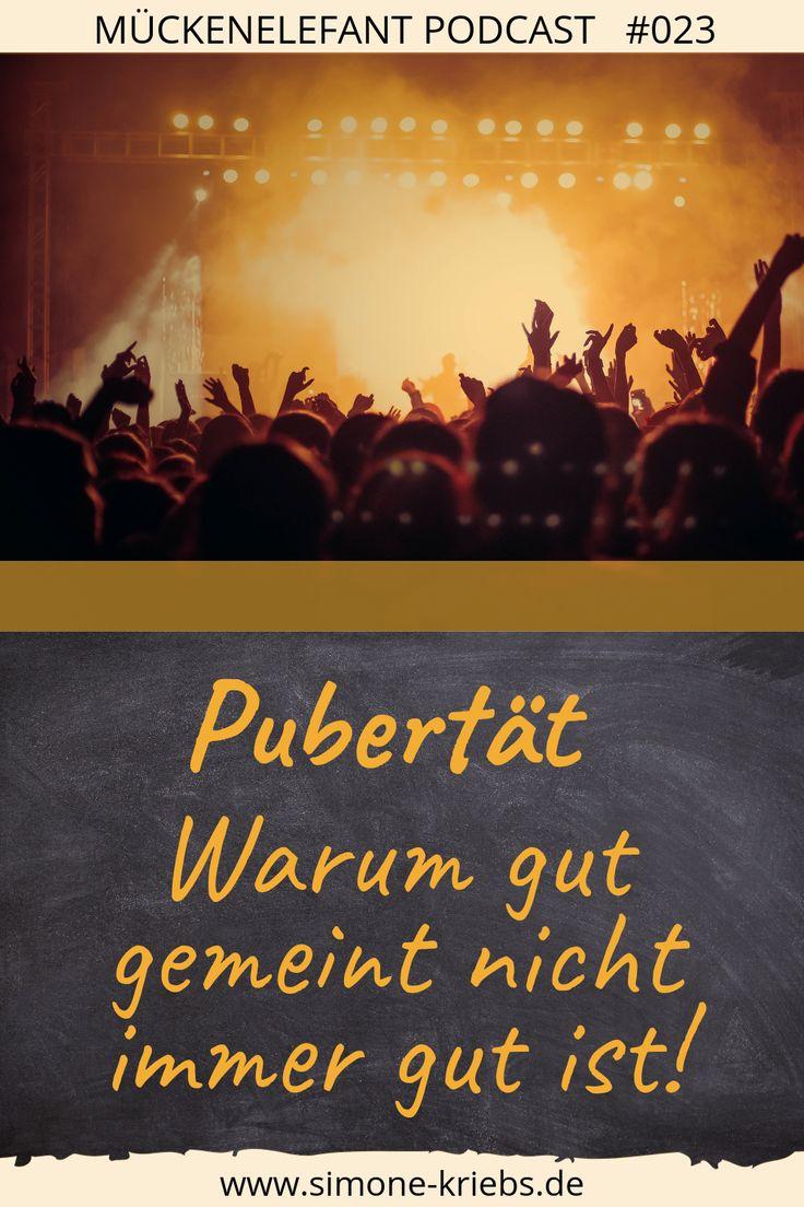 Pubertät – Warum gut gemeint nicht immer gut ist!