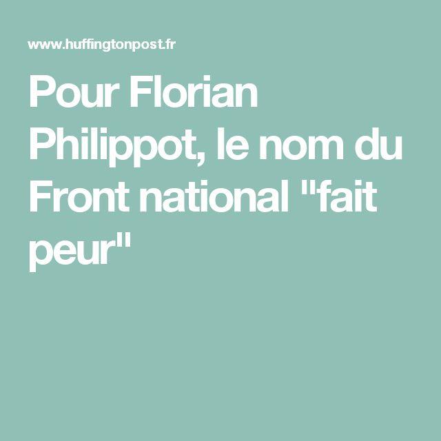 """Pour Florian Philippot, le nom du Front national """"fait peur"""""""