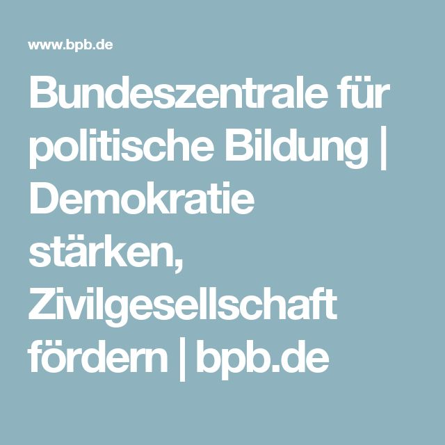 Bundeszentrale für politische Bildung | Demokratie stärken, Zivilgesellschaft fördern | bpb.de