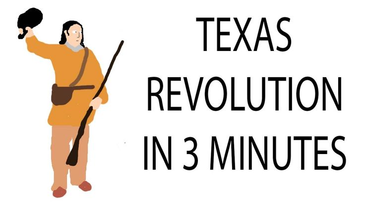 Week 29: Texas Revolution   3 Minute History