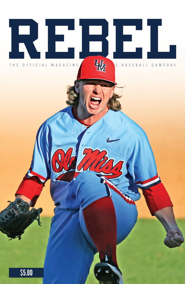 2016 Rebel: The Official Magazine of Ole Miss Baseball Gameday vs. Auburn, April 22-24, and @olemiss vs. LSU, April 28-30. #HottyToddy