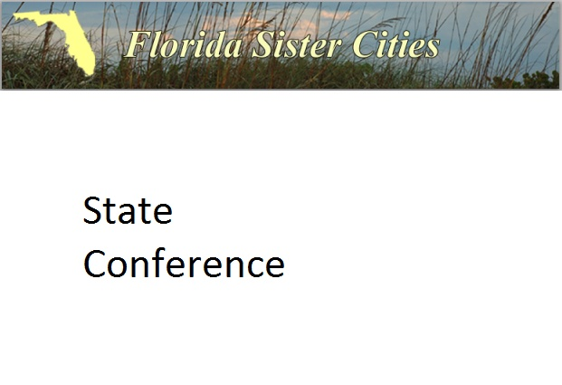 State Conference May 2-4, 2013    http://sarasotasistercities.blogspot.com/2013/03/florida-sister-cities-conference-may-2.html