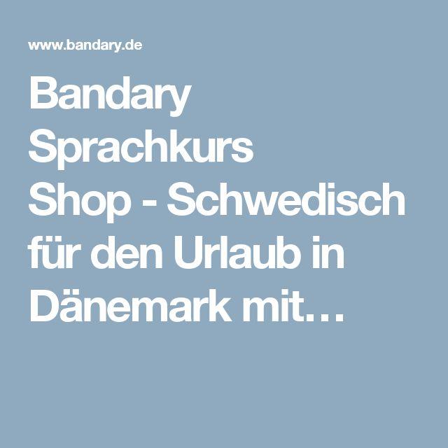 Bandary Sprachkurs Shop-Schwedisch für den Urlaub in Dänemark mit…
