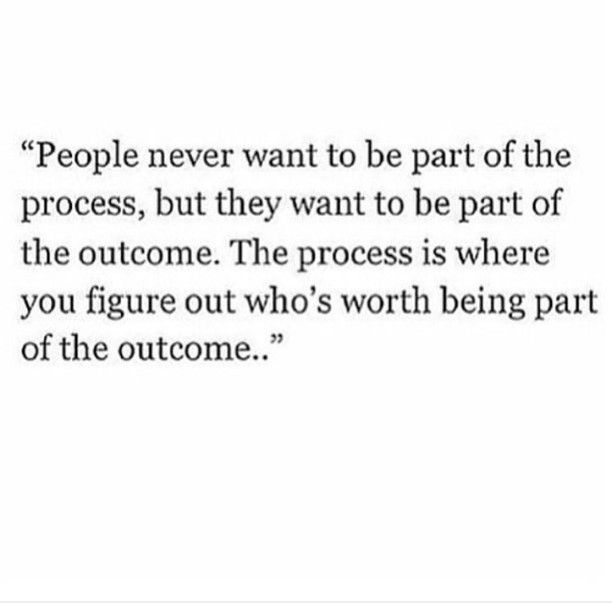 absolutely. and with saying that, you made it difficult for my process therefore you will definitely not be a part of my outcome.