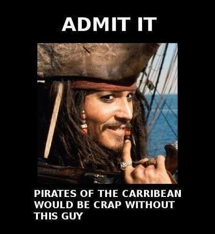 Pirates of the Carribean would be horrible without Johnny Depp