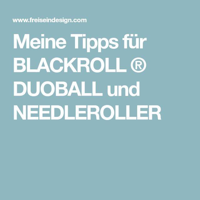 Meine Tipps für BLACKROLL ® DUOBALL und NEEDLEROLLER