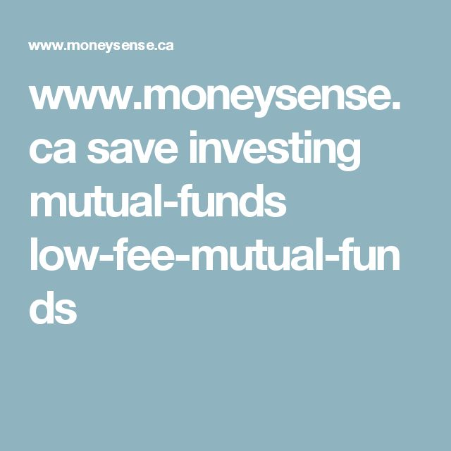 www.moneysense.ca save investing mutual-funds low-fee-mutual-funds