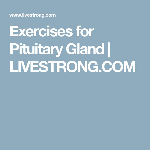 Exercises for Pituitary Gland | LIVESTRONG.COM