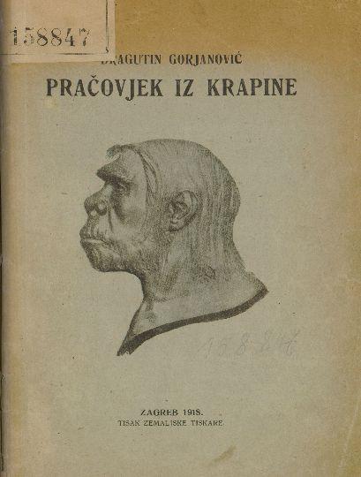 Godine 1899. Dragutin Gorjanović-Kramberger u Krapini otkrio je pretpovijesno nalazište ljudskih kostiju, pepela, ugljenoga trunja, kamenoga oruđa i kršja. Kao paleontolog odmah je uočio delikatnost i značenje nalaza te zajedno s mjesnim vlastima zaštitio nalazište. U djelu Pračovjek iz Krapine Kramberger opisuje krapinsko nalazište te život pračovjeka iz Krapine, donoseći fotografije i crteže nalaza iz špilje s Hušnjakova brda iznad rijeke Krapinice.