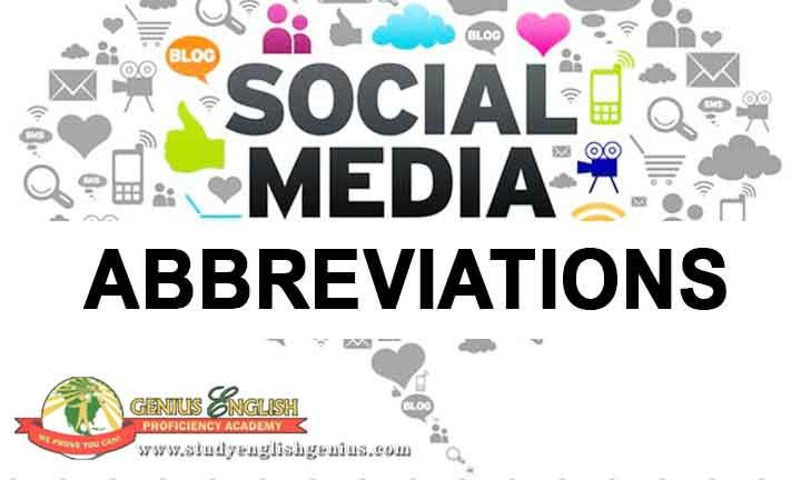 There are many abbreviations that appear in daily conversation in social media. The question is, do you understand and know the meaning of them? Here are some of the abbreviations and their meanings. Enjoy reading!  Learn English and have fun at the number one English Proficiency Academy in Cebu, Philippines --- the Genius English Proficiency Academy.  Website: www.studyenglishgenius.com Spanish website: www.studyenglishgenius.com/es Russian website : http://www.studyenglishgenius.com/ru…