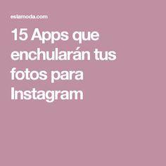 15 Apps que enchularán tus fotos para Instagram