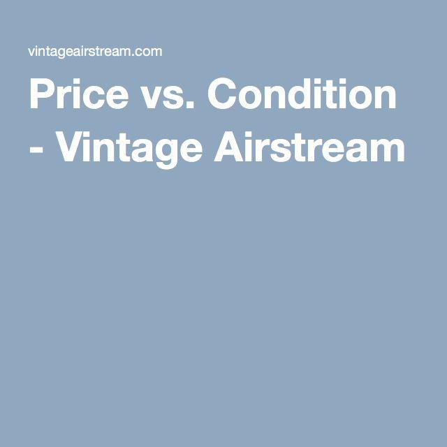 Price vs. Condition - Vintage Airstream
