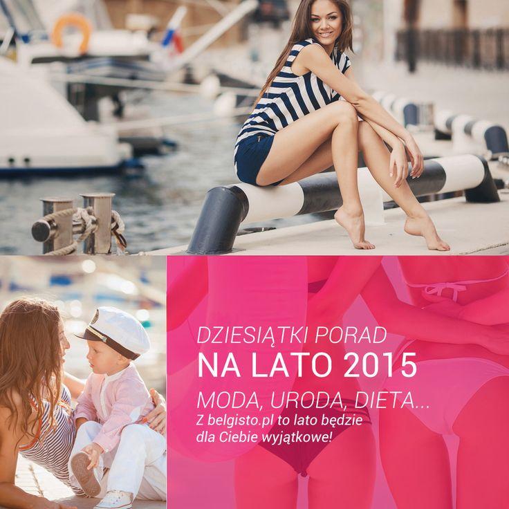 porady na lato, makijaż, styl, dieta -> http://www.belgisto.pl/news