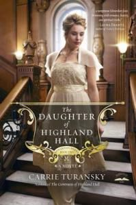 Daughter of Highland Hall by Carrie Turansky, English historical, books like Downton Abbey.