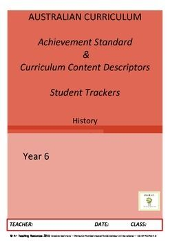 Australian Curriculum Achievement Standard & Curriculum Trackers - History - 13 pages $1.50 - Implement the Australian Curriculum & track your students against the AC content Descriptors & the Achievement Standard.