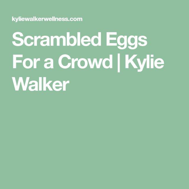 Scrambled Eggs For a Crowd | Kylie Walker