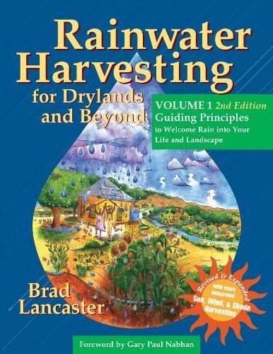 Rainwater Harvesting for Drylands and Beyond, Volume 1, 2nd Edition: Guiding Principles to Welcome Rain into Your Life and Landscape  the first book in a three-volume guide that teaches you how to conceptualize, design, and implement sustainable water-harvesting systems for your home, landscape, and community.   #Water #WaterConservation #SaveWater #Filtration #SavingWater #Homesteading