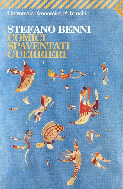 """La copertina del libro di Benni intitolato """"Comici spaventati guerrieri"""", storie che si intrecciano tra di loro."""
