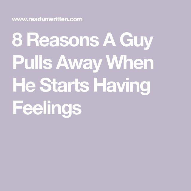 8 Reasons A Guy Pulls Away When He Starts Having Feelings
