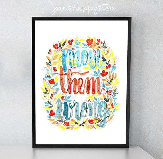 Prove Them Wrong  Various Dimensions  ART PRINT  Watercolor