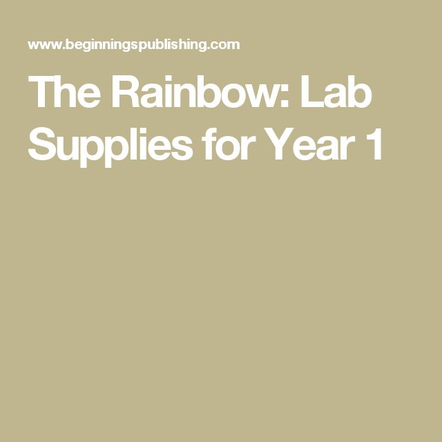 The Rainbow: Lab Supplies for Year 1
