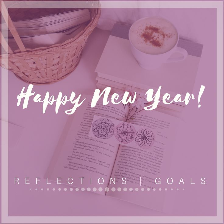 HAPPY NEW YEAR | A POST ON REFLECTION AND SETTING NEW GOALS