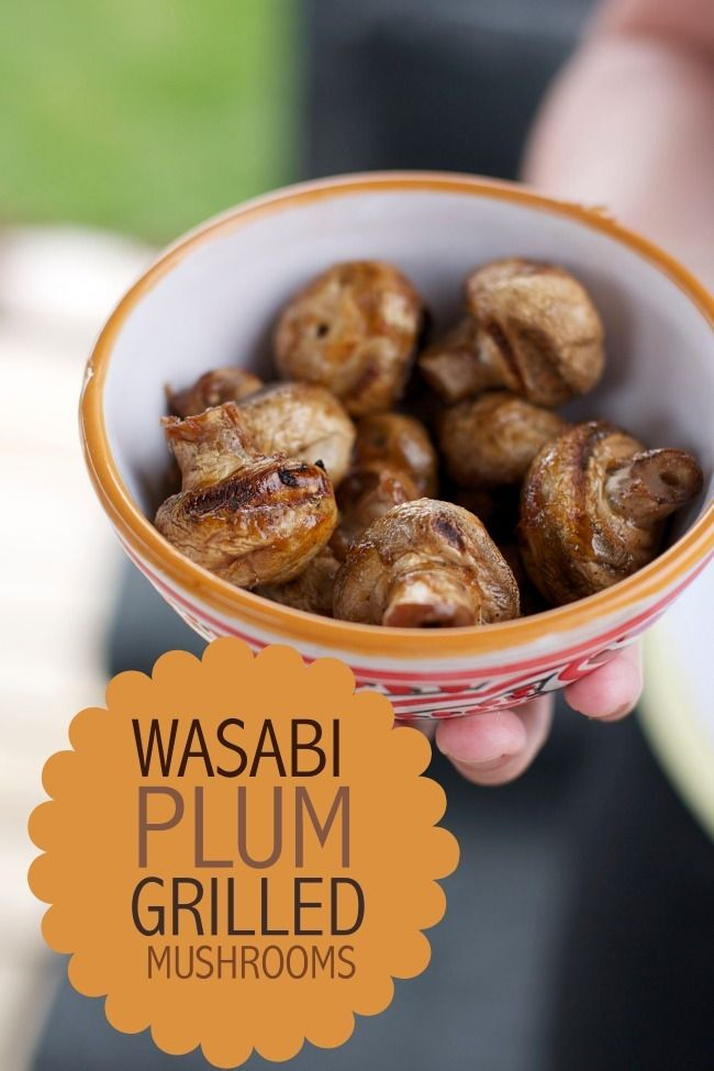 Wasabi Plum Grilled Mushrooms