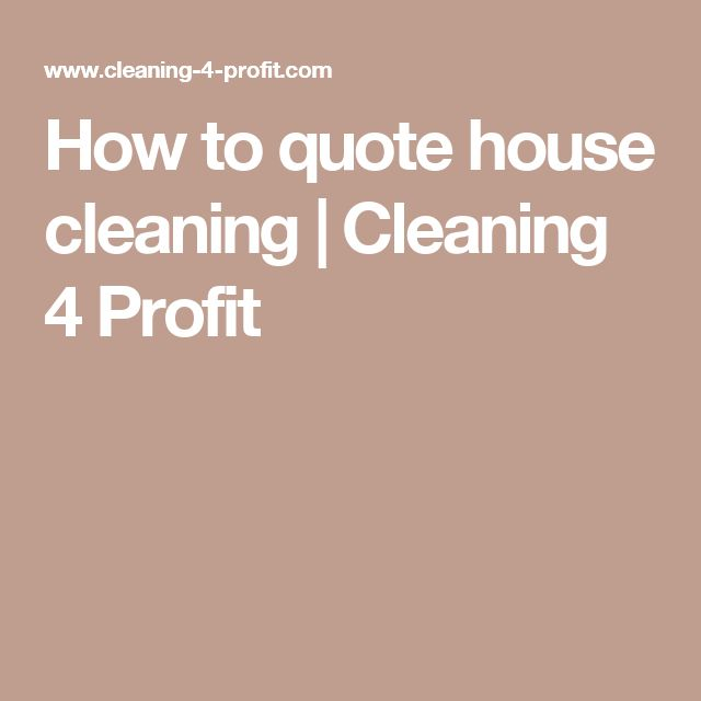 How to quote house cleaning    Cleaning 4 Profit