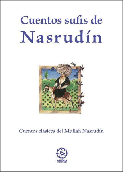 NASRUDIN7: http://ramrock.wordpress.com/2014/11/08/los-ingeniosos-cuentos-del-mullah-nasrudin-el-yogui-el-sacerdote-y-el-sufi-2-cortitos-de-regalo/