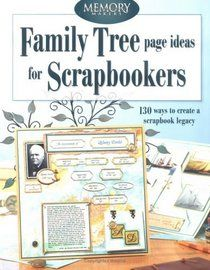 """Click to view a larger cover image of """"Family Tree Page Ideas For Scrapbookers: 130 ways to create a scrapbook legacy (Memory Makers)"""" by Memory Makers Books"""