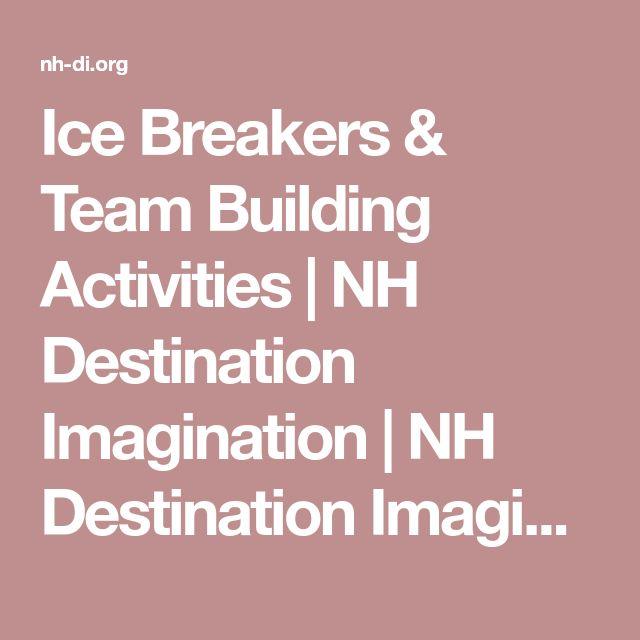 Ice Breakers & Team Building Activities  | NH Destination Imagination | NH Destination Imagination
