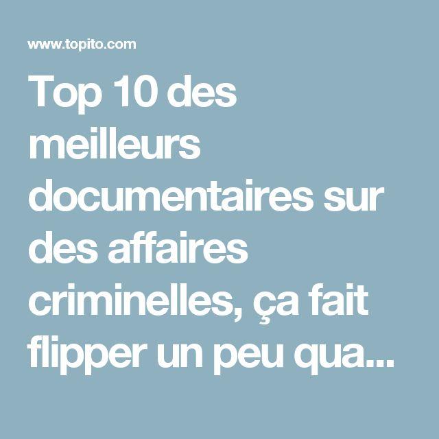 Top 10 des meilleurs documentaires sur des affaires criminelles, ça fait flipper un peu quand même | Topito