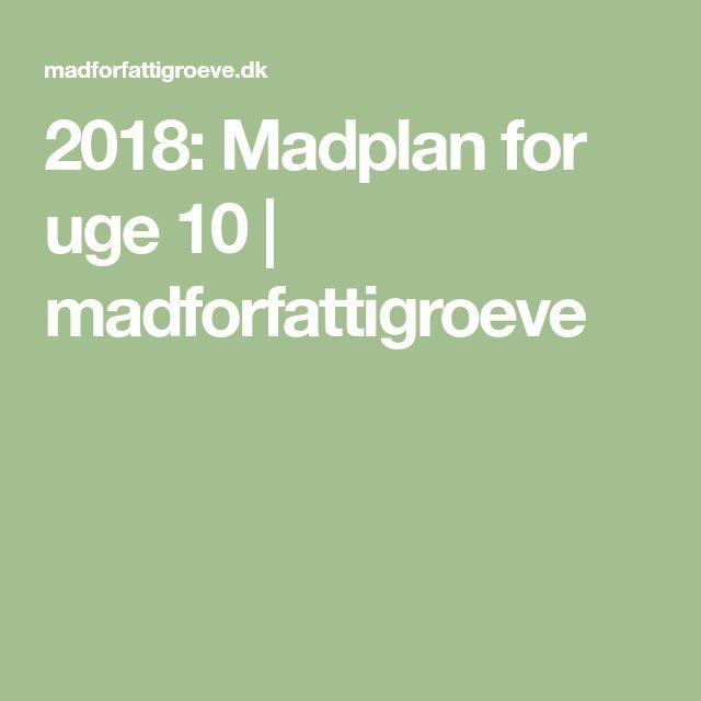 2018: Madplan for uge 10 | madforfattigroeve