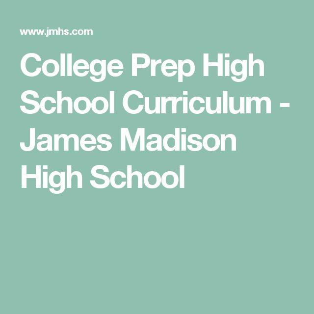 College Prep High School Curriculum - James Madison High School
