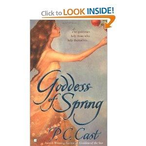 2005...Goddess of Spring (Goddess Summoning, Book 2) [Mass Market Paperback]  P. C. Cast (Author)Worth Reading, Goddesses Summoning, Book Worth, Mass Marketing, Cast Author, Book Reading, Spring Goddesses, Marketing Paperback, 2005 Goddesses