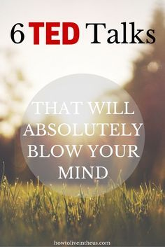 TED Talk Videos are some of the greatest success, motivational and inspirational videos out there. Here are 6 TED Talk videos that will absolutely blow your mind. www.howtoliveinth...