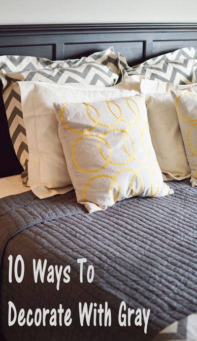 10 Ways to decorate with gray..