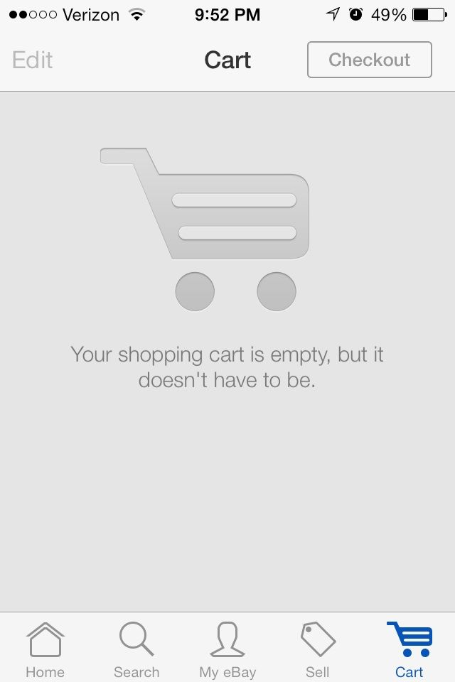 Ebay - When your shopping cart is empty in the eBay iOS app it gently reminds you to add something.