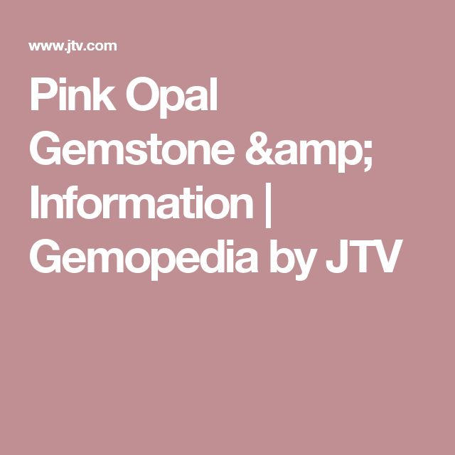 Pink Opal Gemstone & Information | Gemopedia by JTV