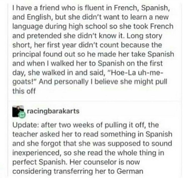 Bro, if she doesnt want to learn a new language, it's her right. She's trilingual, thats all that's expected from a student in school. (I know my shit. I speak french, english, learning spanish and japanese. I suck at spanish tho.)