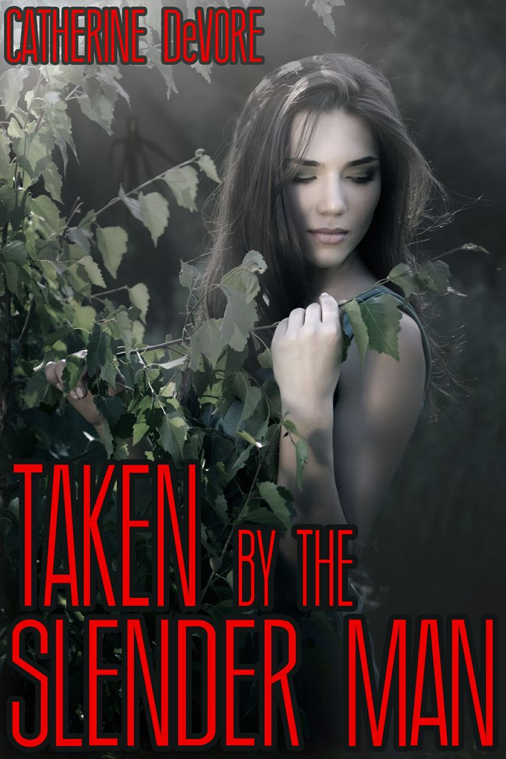 Taken by the Slender Man - Catherine DeVore