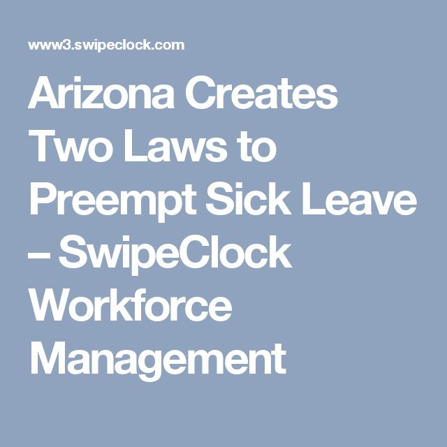 Arizona Creates Two Laws to Preempt Sick Leave – SwipeClock Workforce Management