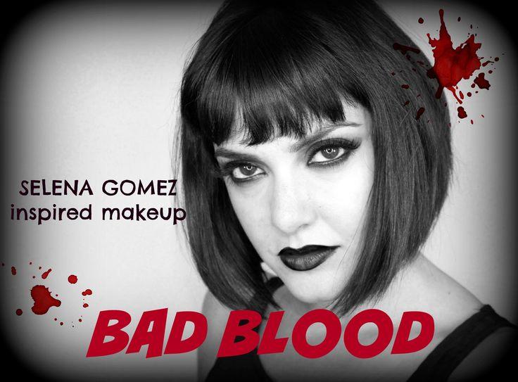 BAD BLOOD Selena Gomez inspired makeup