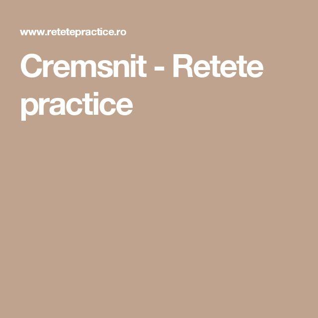 Cremsnit - Retete practice