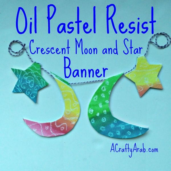 A Crafty Arab: Oil Pastel Resist Crescent Moon and Star Banner